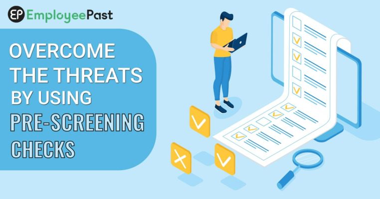 Overcome The Threats By Using Pre-Screening Checks