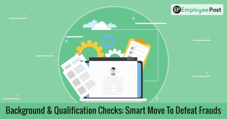 Background & Qualification Checks; Smart Move To Defeat Frauds