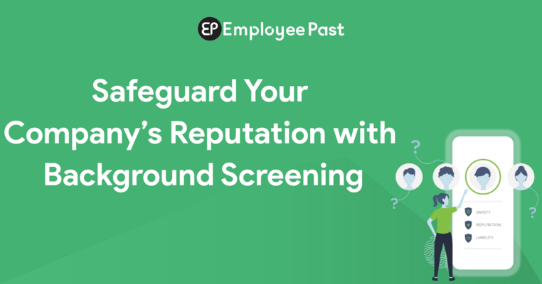 How Can You Safeguard Your Company's Reputation With Background Screening?
