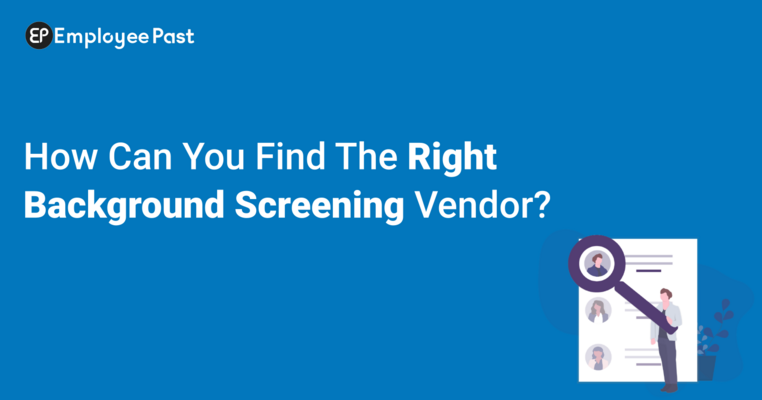 How Can You Find The Right Background Screening Vendor?
